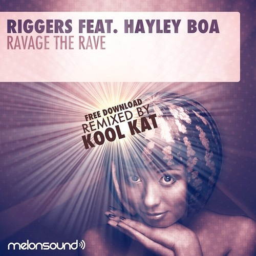 Riggers - Ravage the Rave feat. Hayley Boa (Kool Kat Remix) [Free Download]