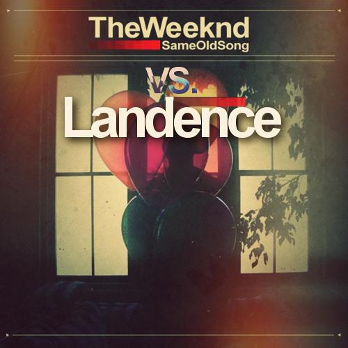 Landence - Same Old Vs. The Weekend (Original Mix) *Download*