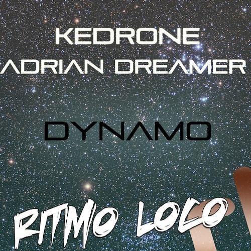 Kedrone & Adrian Dreamer - Dynamo (Original Mix) [RITMO LOCO RECORDS]