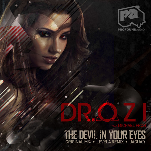 Dr. Ozi (ft Michael Froh) - Devil In Your Eyes (Levela Remix) [Profound Audio]