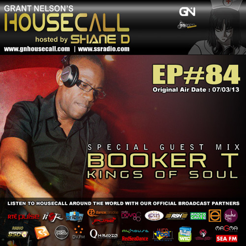 Housecall EP#84 (07/03/13) incl. a guest mix from Booker T (Kings Of Soul)