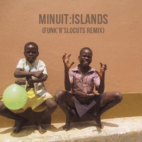 Islands Minuit Funk'n'SloCuts Remix Free Download
