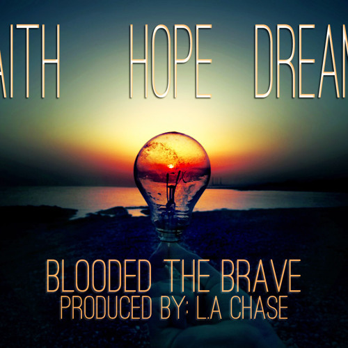 FAITH  HOPE  DREAMS: Free EP (PROD. BY L.A CHASE)