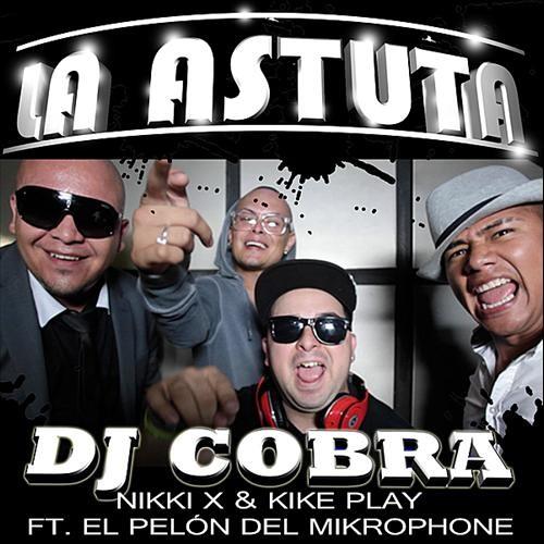 La Astuta- El Pelon del Mikrophone ft Dj Cobra & Kike Play (Dj KuBbY PartRibal Extended Remix)