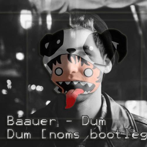 """Baauer - dumdum [noms """"duuuh"""" bootleg]"""