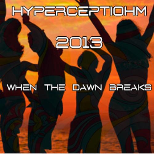 HYPERCEPTIOHM - When the Dawn Breaks - 2013versiohm