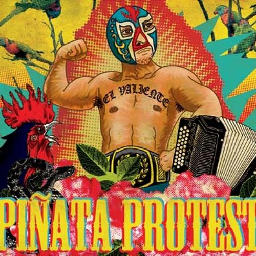 El Valiente - Piñata Protest