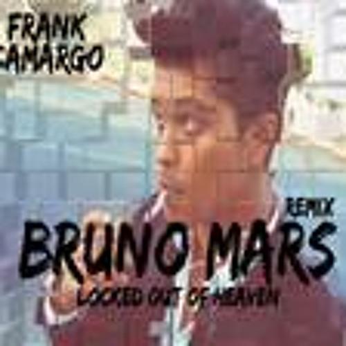 BRUNO MARS  - LOCKED OUT OF HEAVEN - REMIX FRANK CAMARGO