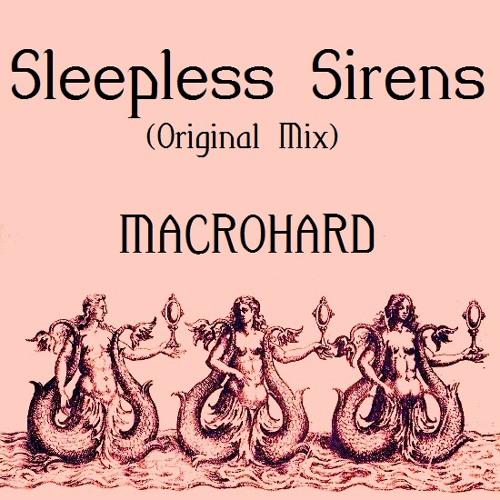 Sleepless Sirens (Orginal Mix) - Macrohard