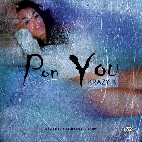 Krazy K | Pon You