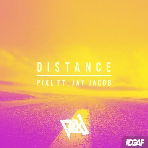 PIXL ft Jay Jacob - Distance  [ FREE DOWNLOAD ]