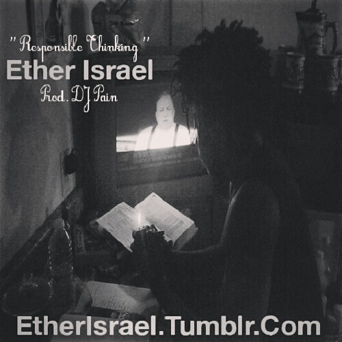 Ether Israel - '' Responsible Thinking '' ( Prod. Dj Pain )