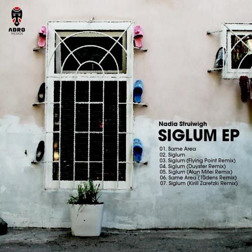 Nadia Struiwigh - Siglum (Duyster Remix)