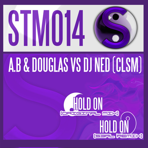 A.B & Douglas Vs DJ Ned (CLSM) - Hold On
