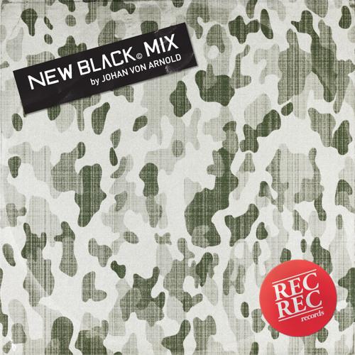 NEW BLACK Mix By: Johan von Arnold