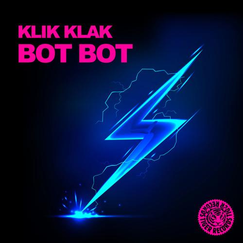 Klik Klak - Bot Bot (Original Mix)