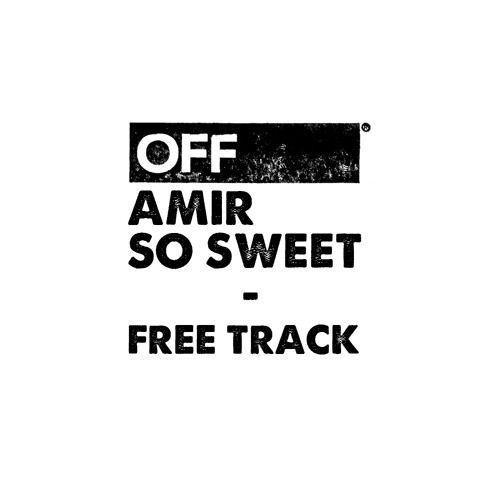 Amir - So Sweet - OFF Free Track