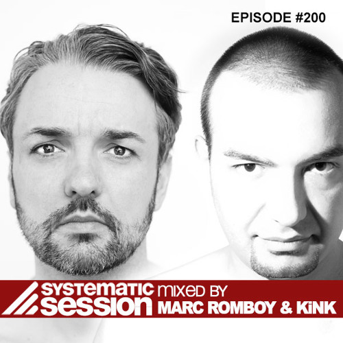 Systematic Session #200 (Mixed by Marc Romboy & KiNK)