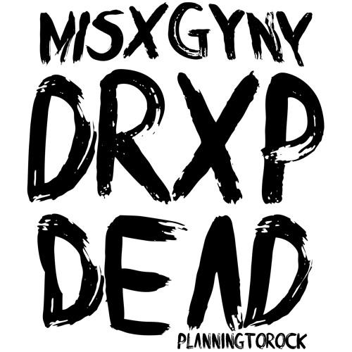 Misxgyny Drxp Dead (edit)