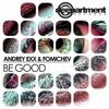 Andrey Exx Fomichev - Be Good (Original Mix)