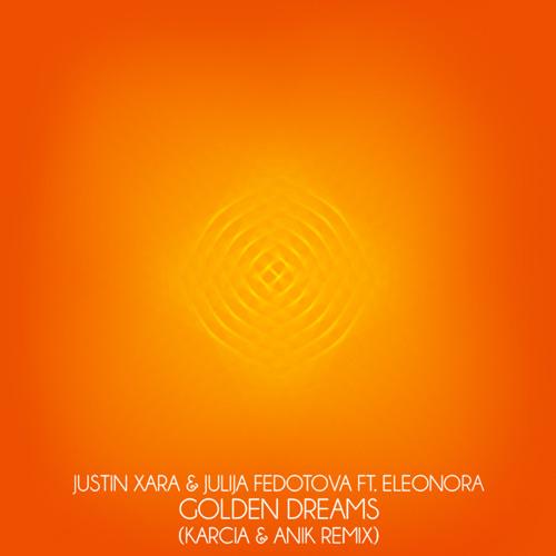 Xara & Fedotova feat Eleonora - Golden Dreams (Karcia & Anik Remix)