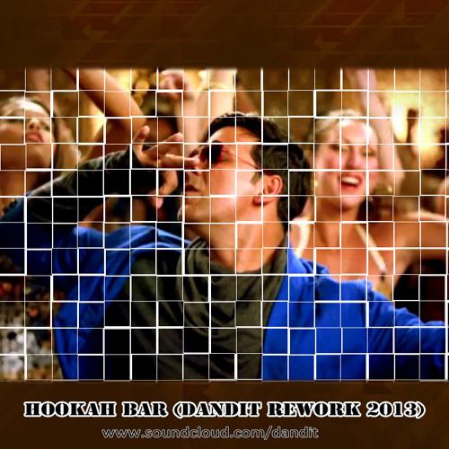 Hookah Bar (Dandit Rework Mashup) - DJ Danny