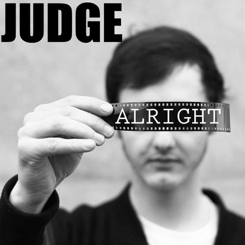 """Judge - """"Alright"""" (Original Mix) {ALRIGHT EP}"""