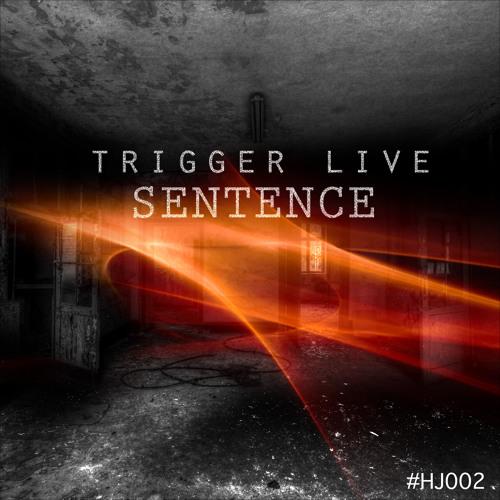 "HJ002 Trigger Live - ""Sentence EP"" Trigger Live - Circle (Akkya Remix)"