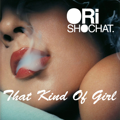 Ori Shochat - That Kind Of Girl (IWD Special)