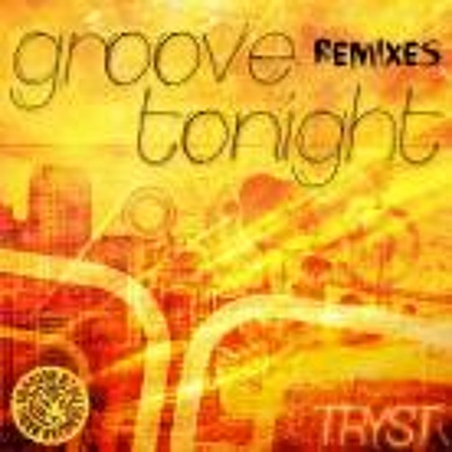 Tryst - Groove Tonight(Dave Rose and Groove Phenomenon  mix)