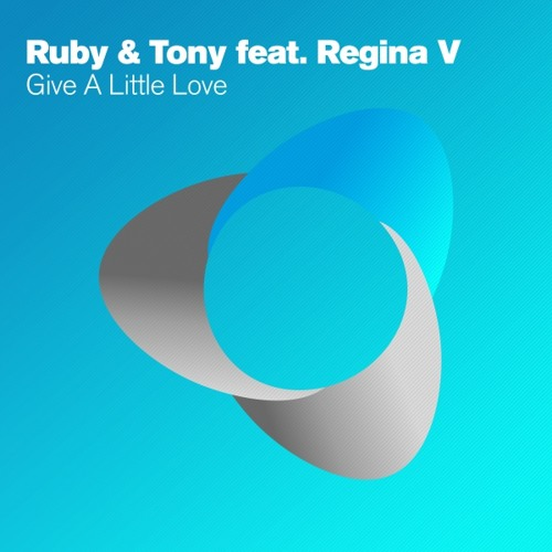 Ruby & Tony feat. Regina V - Give A Little Love