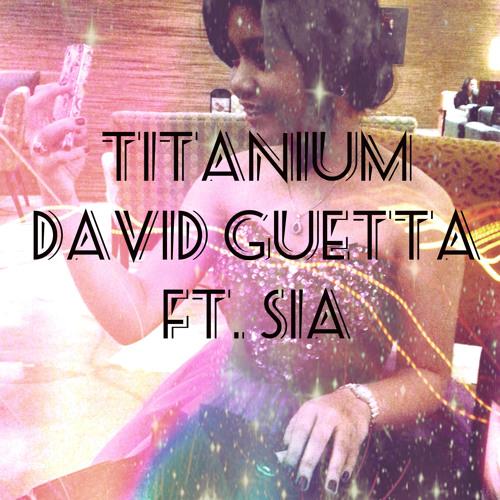 Titanium - David Guetta featuring Sia (Cover)