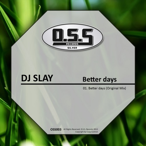 OSS003 : DJ Slay - Better Days (Original Mix)