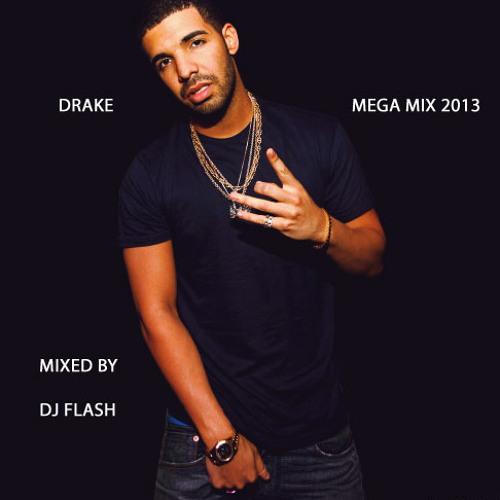 Drake Mix 2013 Mixed By Dj Flash