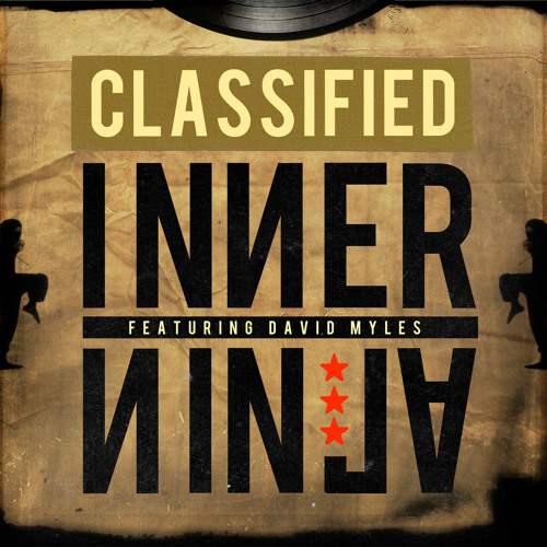 Classified feat. David Myles - Inner Ninja