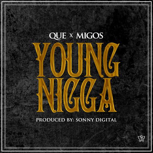 "Que x Migos ""Young Ni**a"" produced by Sonny Digital"