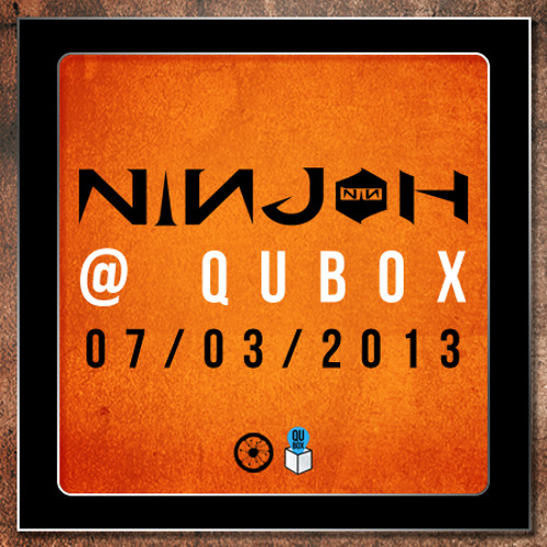 Ninjoh @ Qu Box - 07:03:13