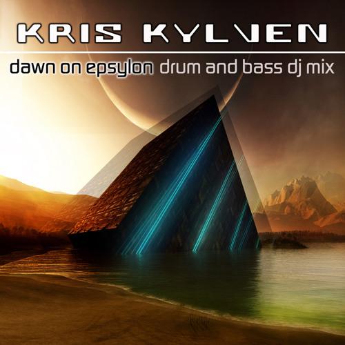 Kris Kylven -  Dawn On Epsylon (Drum And Bass DJ Mix) - 2013