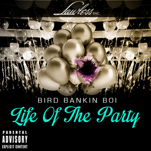 Bird Bankin Boi - Life Of The Party (Dirty)