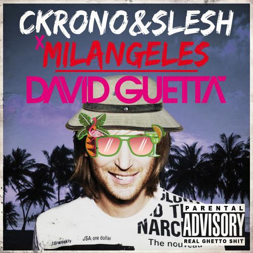 Ckrono & Slesh X Milangeles - David Guetta (Original Mix)