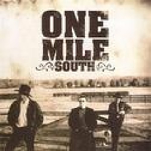 One Mile South - Make Something of It
