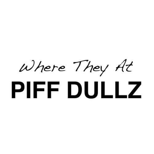 "Piff Dullz - ""Where They At"""