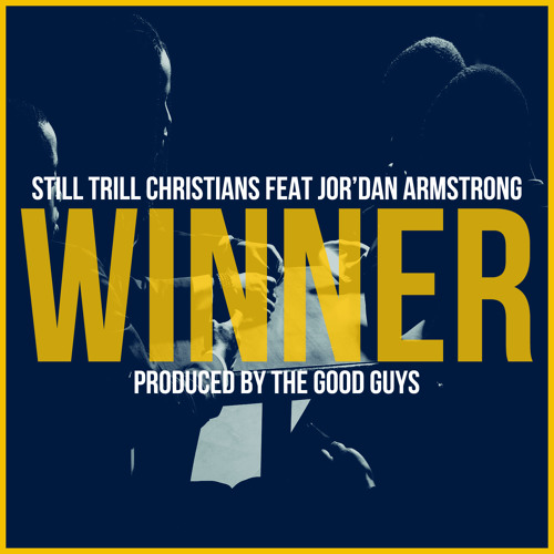 Still Trill Christians feat Jor'Dan Armstrong - Winner