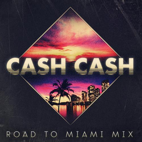 Cash Cash Road to Miami Mix