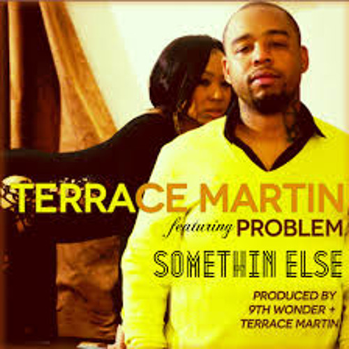 Terrace Martin - Somethin Else (feat. Problem)