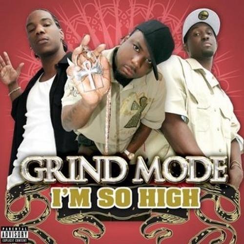 Grind Mode-Im So High