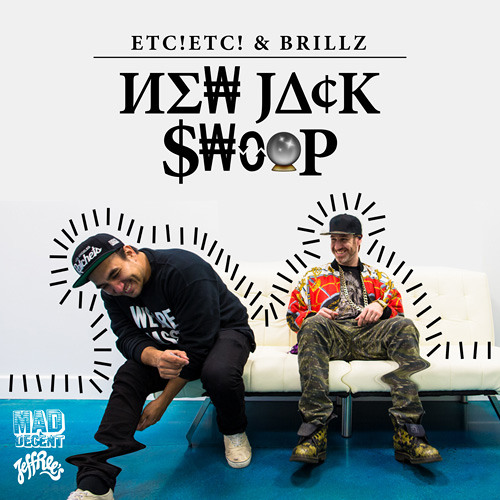 ETC! ETC! & Brillz - New Jack Swoop
