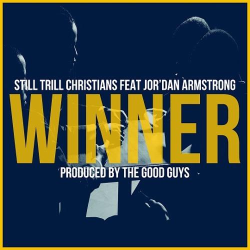 Still Trill Christians - Winner (feat. Jor'dan Armstrong)