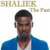 Shaliek - The Past