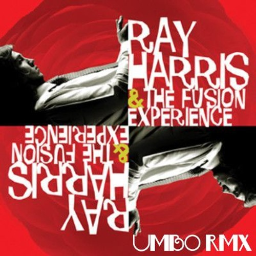Ray Harris & The Fusion Experience - Scaramunga (umbo rmx)